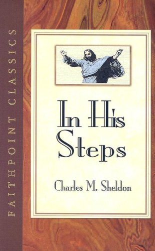 In His Steps: Charles M. Sheldon