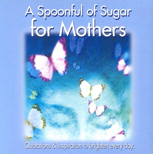A Spoonful of Sugar for Mothers
