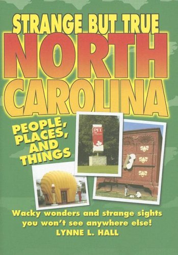 Strange But True North Carolina: Hall, Lynne L.