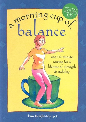 9781581735314: A Morning Cup of Balance: One 15-Minute Routine for a Lifetime of Strength & Stability with CD (Audio)