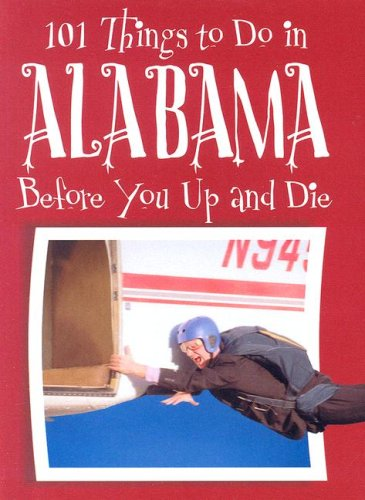 9781581735550: 101 Things to Do in Alabama Before You Up and Die