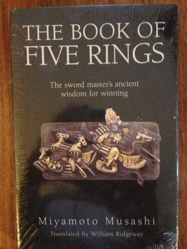 The Book of Five Rings; The Sword Master's Ancient Wisdom for Winning