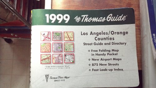 Thomas Guide 1999 Orange and Los Angeles Counties: Street Guide and Directory: Maps, Thomas Bros.