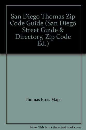 San Diego Thomas Zip Code Guide (San Diego Street Guide & Directory, Zip Code Ed.): Maps, ...