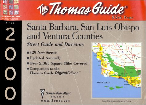 Thomas Guide Santa Barbara, San Luis Obispo and Ventura Counties: Street Guide and Directory: Maps,...
