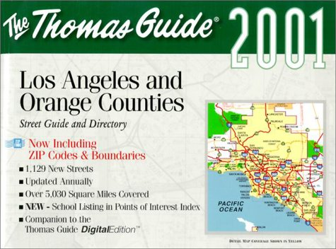 Thomas Guide Los Angeles and Orange Counties 2001: Steet Guide and Directory Now Including Zip ...