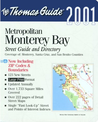 Thomas Guide 2001 Metropolitan Monterey Bay: Including: Editor-Thomas Brothers