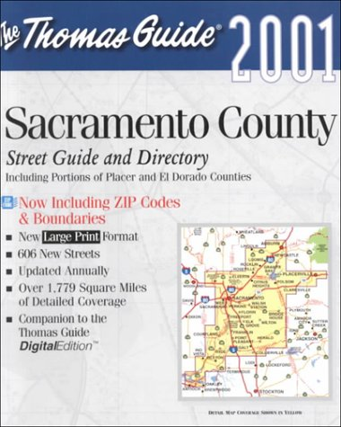 Thomas Guide 2001 Sacramento County Street Guide and Directory: Including Portions of Placer and El...