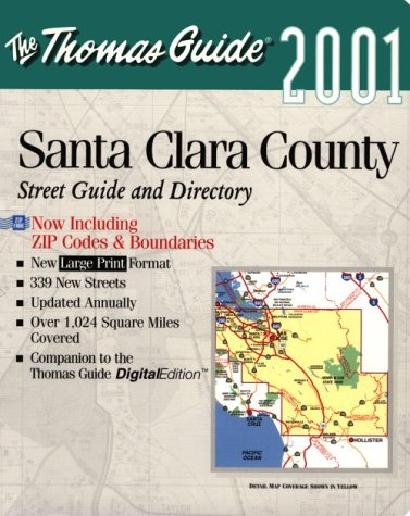 Thomas Guide 2001 Santa Clara County: Street Guide and Directory