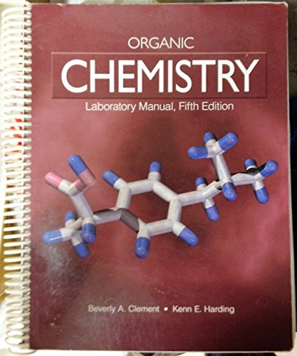 Organic Chemistry Laboratory Manual Fifth Edition: Beverly A Clement,