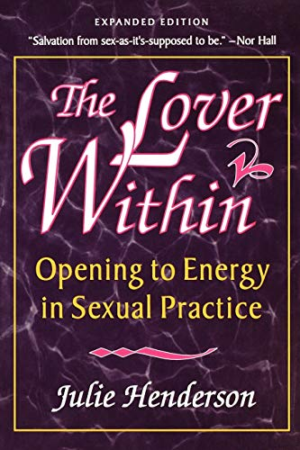 9781581770179: The Lover Within: Opening to Energy in Sexual Practice