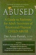 9781581770193: Abused: A Guide to Recovery for Adult Survivors of Emotional/Physical Child Abuse (Barrytown)