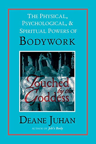 9781581770810: Touched by the Goddess: The Physical, Psychological, and Spiritual Powers of Bodywork