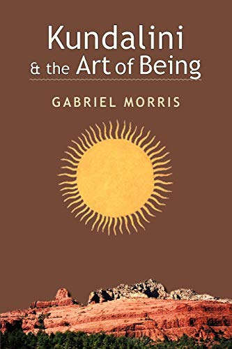 9781581770964: Kundalini and the Art of Being