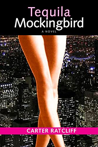 Tequila Mockingbird: Carter Ratcliff