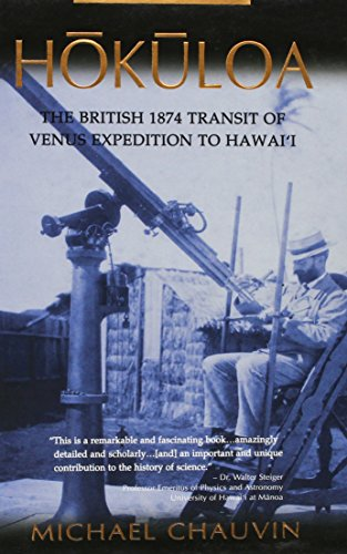 Hokuloa: The British 1874 Transit of Venus Expedition to Hawai'i
