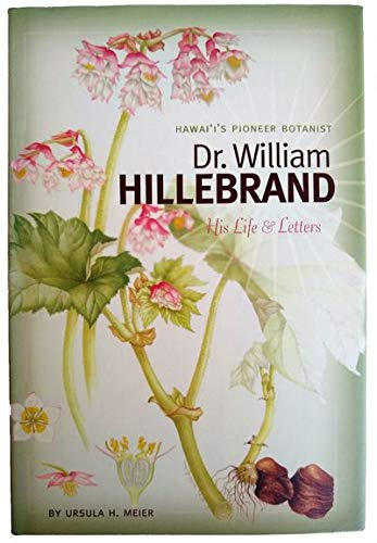 9781581780475: Hawaii's Pioneer Botanist: Dr. William Hillebrand, His Life & Letters