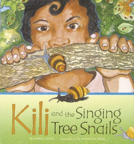 Kili and the Singing Tree Snails: Janice Crowl