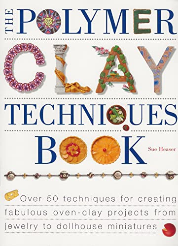 9781581800081: The Polymer Clay Techniques Book