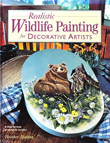 Realistic Wildlife Painting for Decorative Artists (1581800134) by Heather Dakota