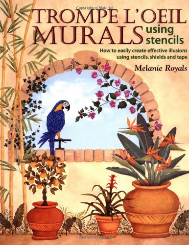 9781581800289: Trompe L'Oeil Murals Using Stencils