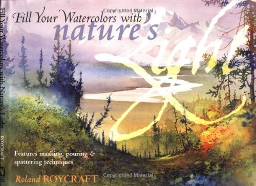 9781581800395: Fill Your Watercolors with Nature's Light