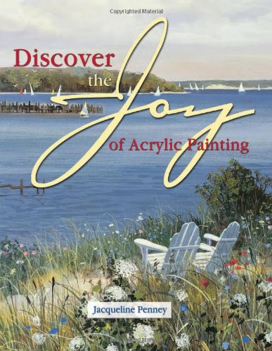 9781581800425: Discover the Joy of Acrylic Painting