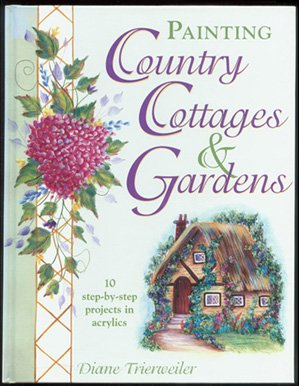 9781581800654: Painting Country Cottages & Gardens