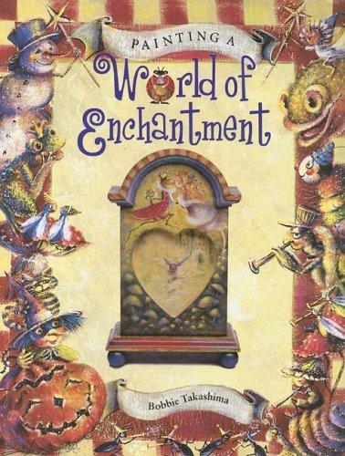 Painting a World of Enchantment - 2002: Bobbie Takashima