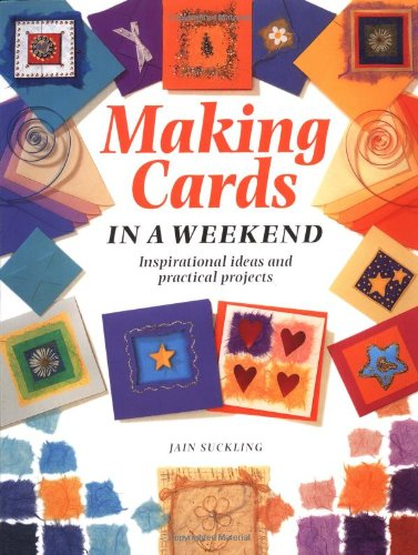 9781581800807: Making Cards in a Weekend