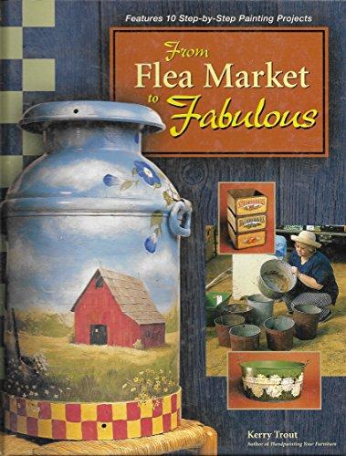 9781581800913: From Flea Market to Fabulous
