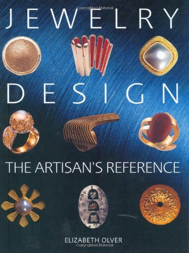 Jewelry Design: The Artisan's Reference (Jewelry Crafts) (9781581800944) by Elizabeth Olver