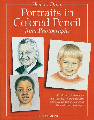 9781581800999: How to Draw Portraits in Colored Pencil from Photographs