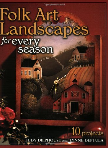 Folk Art Landscapes for Every Season: Diephouse, Judy, Deptula,