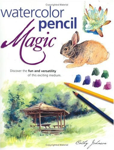 Watercolor Pencil Magic: Johnson, Cathy