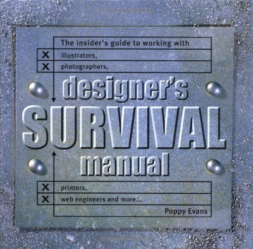 9781581801255: Designers Survival Manual: The Insider's Guide to Working With Illustrators, Photographers, Printers, Web engineers and More