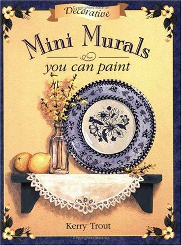 9781581801453: Decorative Mini Murals You Can Paint