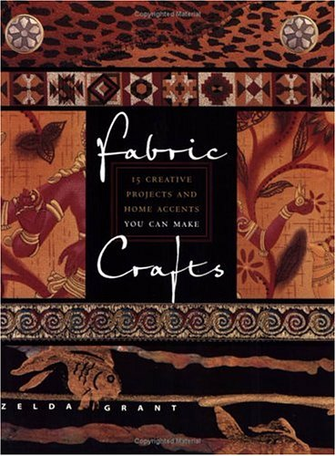 9781581801538: Fabric Crafts: 15 Creative Projects and Home Accents You Can Make