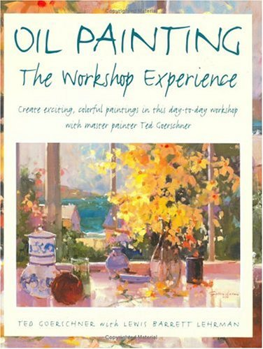 9781581801743: Oil Painting: The Workshop Experience