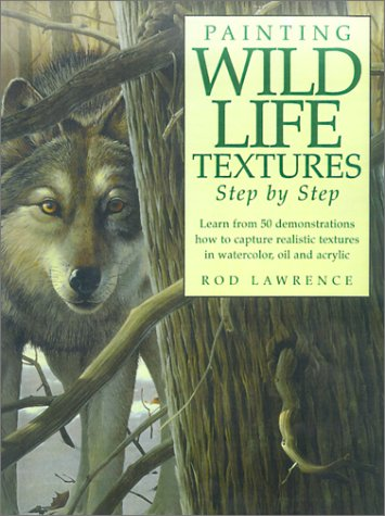 9781581801774: Painting Wildlife Textures Step by Step