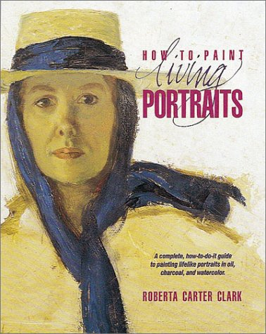 9781581801798: How to Paint Living Portraits