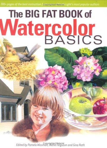 9781581801910: The Big Fat Book of Watercolor Basics