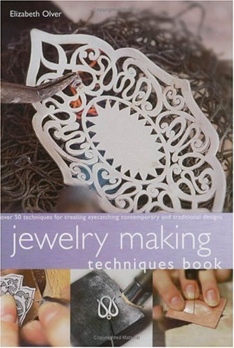 Jewelry Making Techniques Book (Quarto Book) (9781581802108) by Olver, Elizabeth
