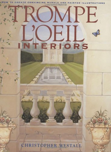 9781581802139: Trompe L'oeil Interiors: How to Create Convincing Murals and Painted Illustrations