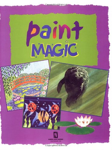 9781581802313: Paint Magic (Art Magic)