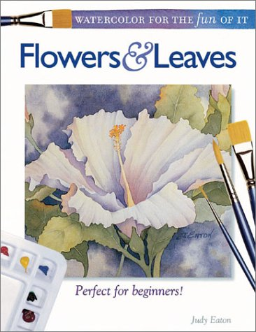 9781581802351: Watercolor for the Fun of It: Flowers & Leaves