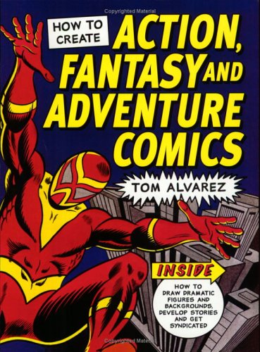 9781581802443: How to Create Action, Fantasy and Adventure Comics