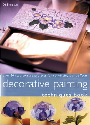 9781581802528: Decorative Painting Techniques Book: Over 50 Techniques for Convincing Brushstrokes and Paint Effects
