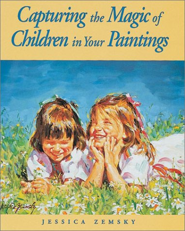 9781581802542: Capturing the Magic of Children in Your Paintings