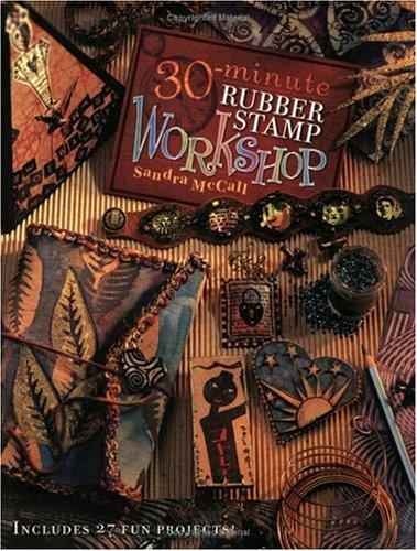9781581802719: 30-Minute Rubber Stamp Workshop